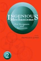 Ingenious Mechanisms: Vol II