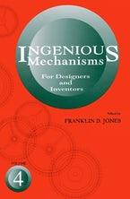 Ingenious Mechanisms: Vol IV