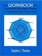 The Workbook for Successfully Managing Change in Organizations