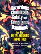 Hazardous Chemicals Safety & Compliance Handbook for the Metalworking Industries