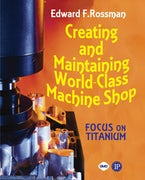 Creating and Maintaining a World-Class Machine Shop
