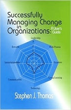Successfully Managing Change in Organizations