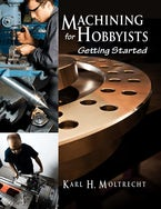 Machining for Hobbyists