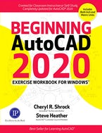Beginning AutoCAD 2020 Exercise Workbook