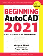 Beginning AutoCAD© 2021 Exercise Workbook