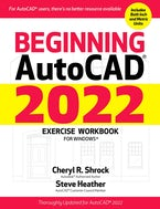 Beginning AutoCAD® 2022 Exercise Workbook