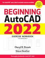 Beginning AutoCAD® 2022 Exercise Workbook