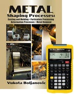 Metal Shaping Processes: Casting and Molding; Particulate Processing; Deformation Processes; and Metal Removal + 4090 Sheet Metal / HVAC Pro Calc Calculator (Set)